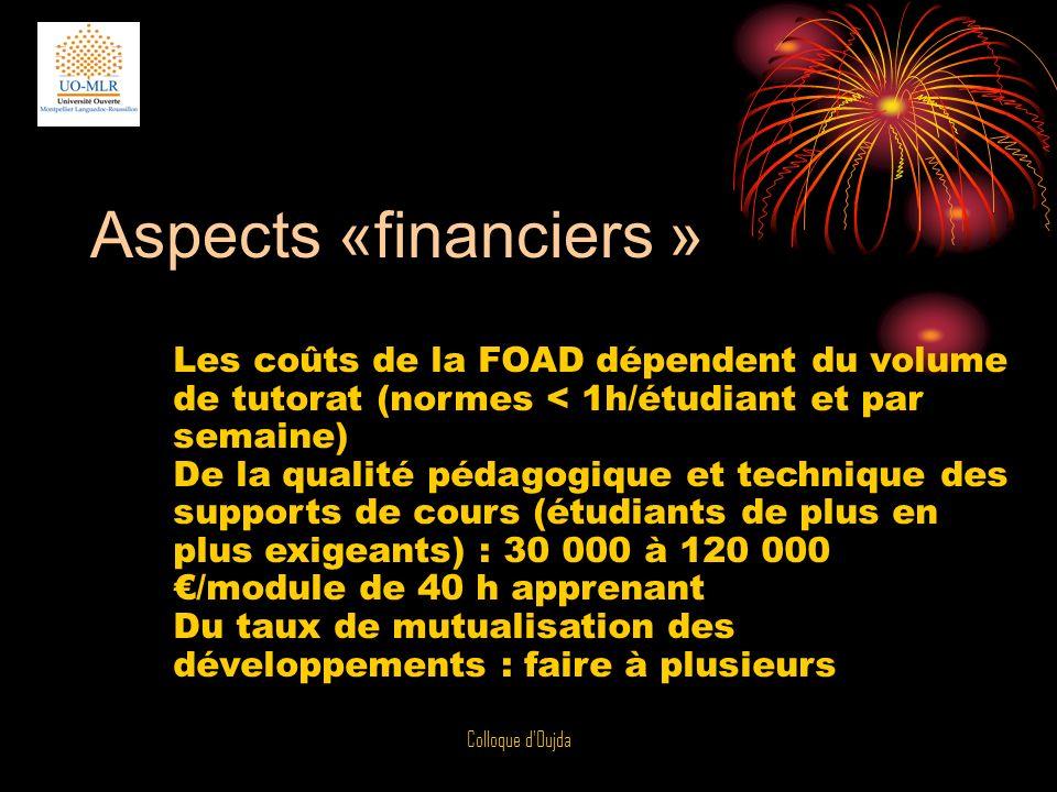 Aspects «financiers » Les coûts de la FOAD dépendent du volume de tutorat (normes < 1h/étudiant et par semaine)