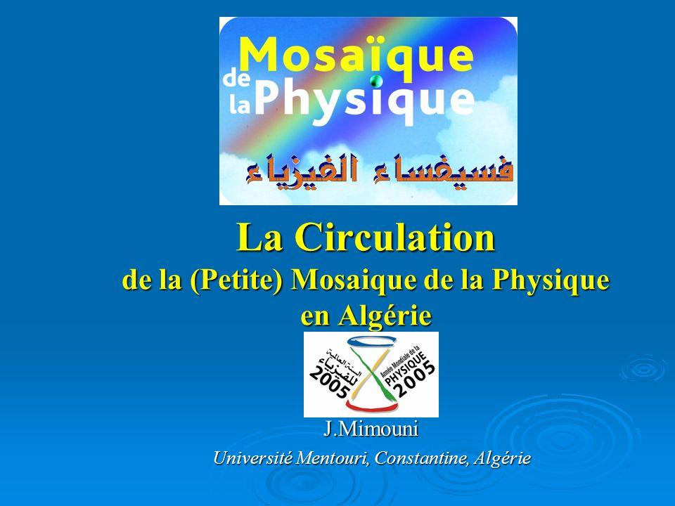 La Circulation de la (Petite) Mosaique de la Physique en Algérie