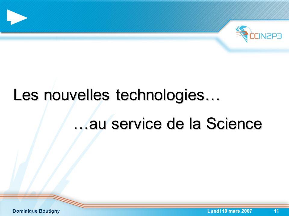 Les nouvelles technologies… …au service de la Science
