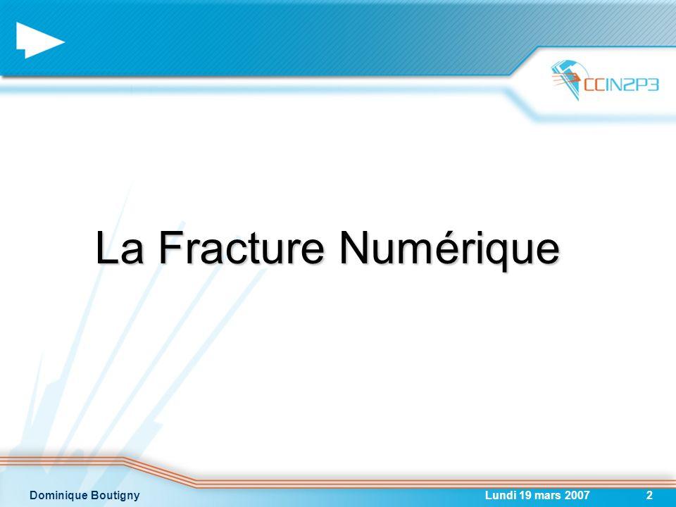 26/03/2017 La Fracture Numérique Dominique Boutigny Lundi 19 mars 2007