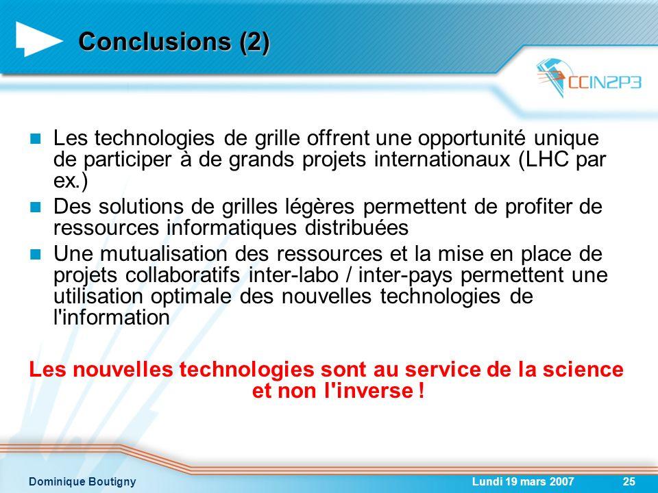 26/03/2017 Conclusions (2) Les technologies de grille offrent une opportunité unique de participer à de grands projets internationaux (LHC par ex.)