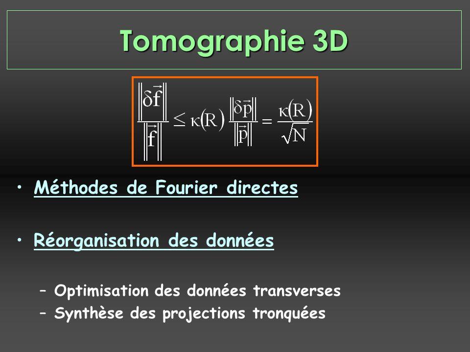 Tomographie 3D Méthodes de Fourier directes Réorganisation des données