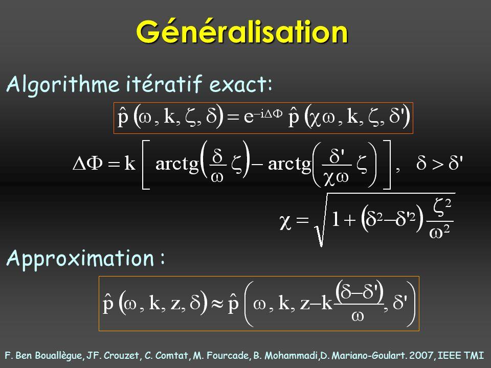 Généralisation Algorithme itératif exact: Approximation :