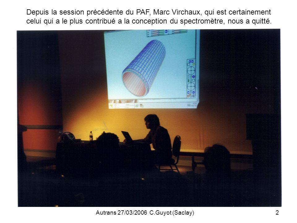 Autrans 27/03/2006 C.Guyot (Saclay)