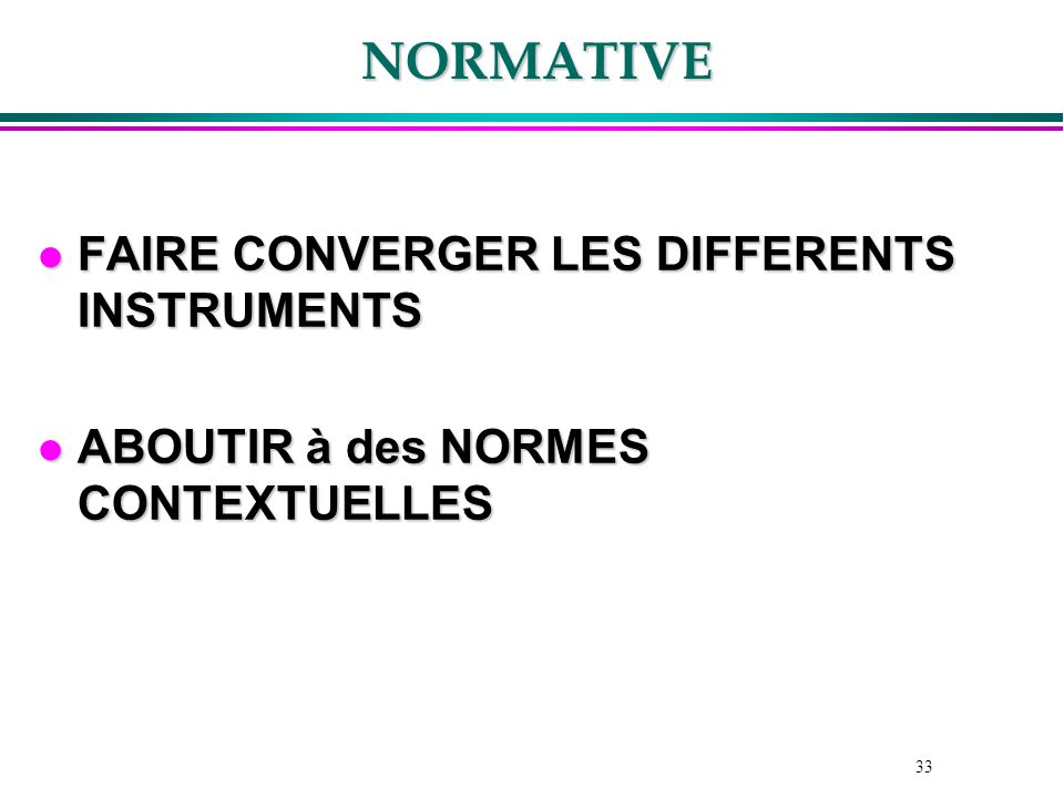 NORMATIVE FAIRE CONVERGER LES DIFFERENTS INSTRUMENTS