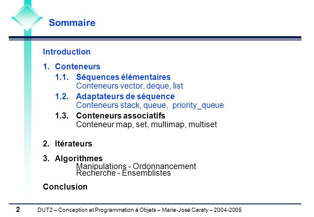 Sommaire Introduction Conteneurs 1.1. Séquences élémentaires