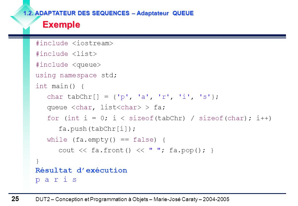 Résultat d'exécution p a r i s Exemple #include <iostream>