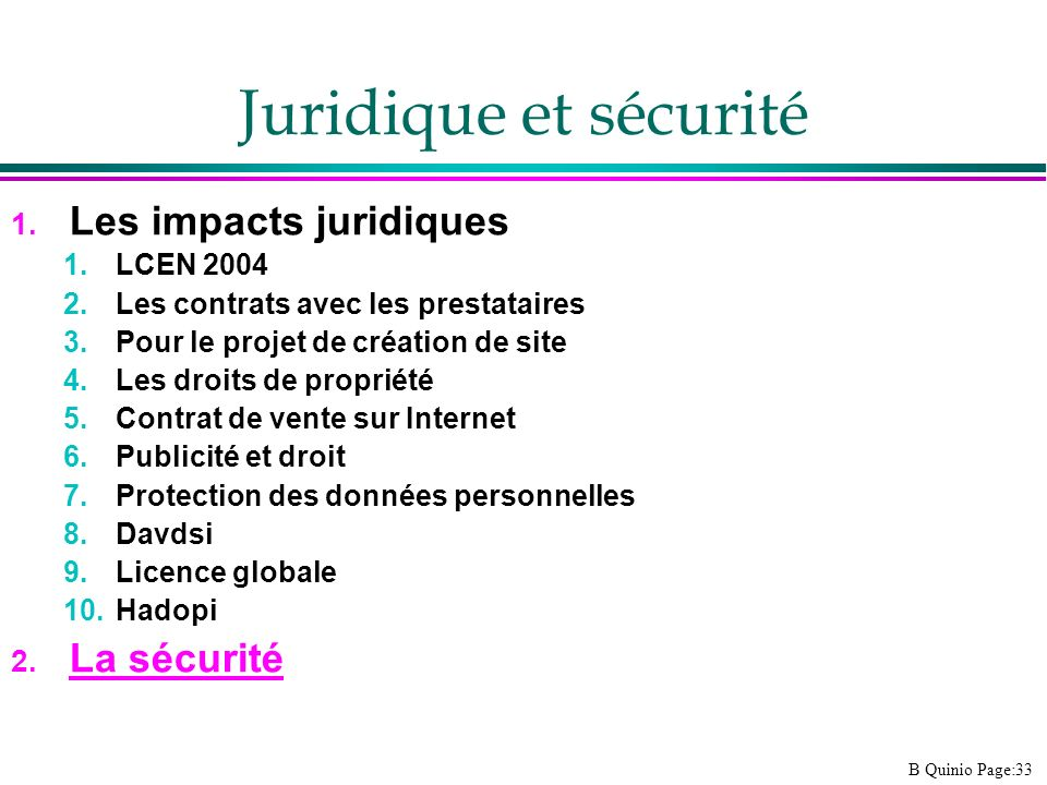 Juridique et sécurité Les impacts juridiques La sécurité LCEN 2004