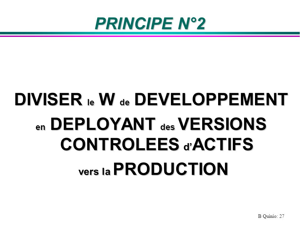 DIVISER le W de DEVELOPPEMENT vers la PRODUCTION