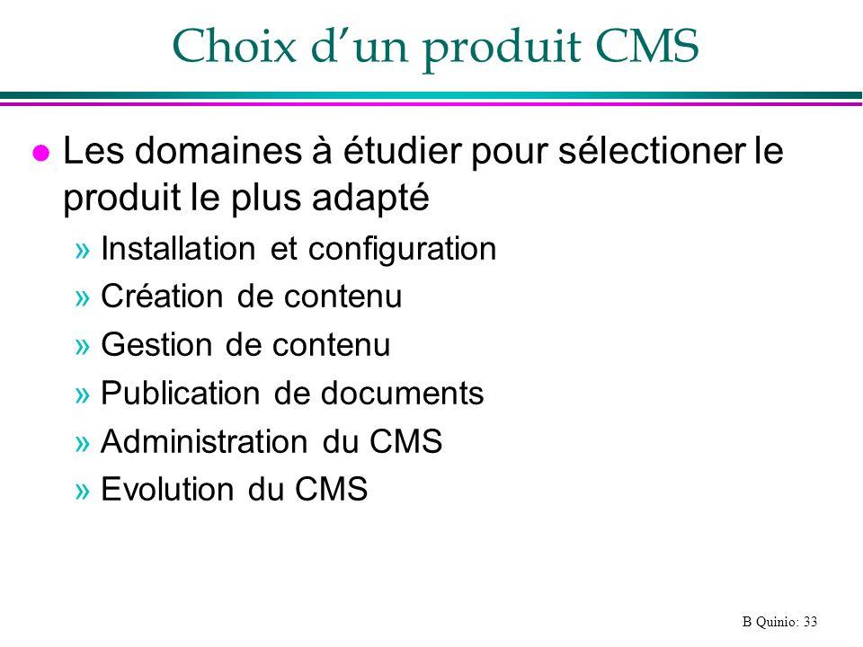 Choix d'un produit CMS Les domaines à étudier pour sélectioner le produit le plus adapté. Installation et configuration.