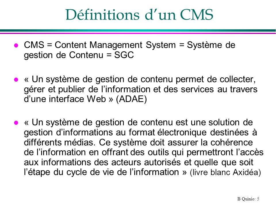 Définitions d'un CMS CMS = Content Management System = Système de gestion de Contenu = SGC.