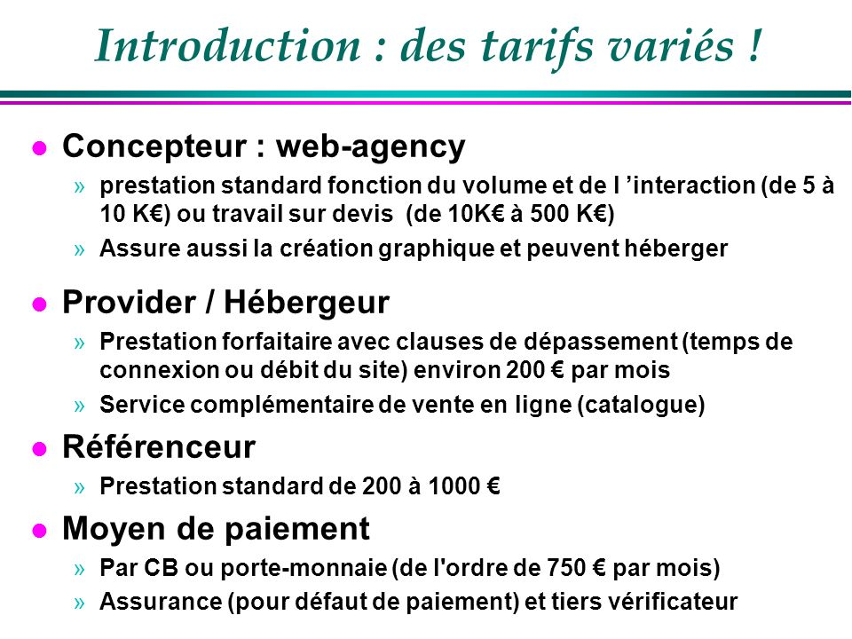Introduction : des tarifs variés !