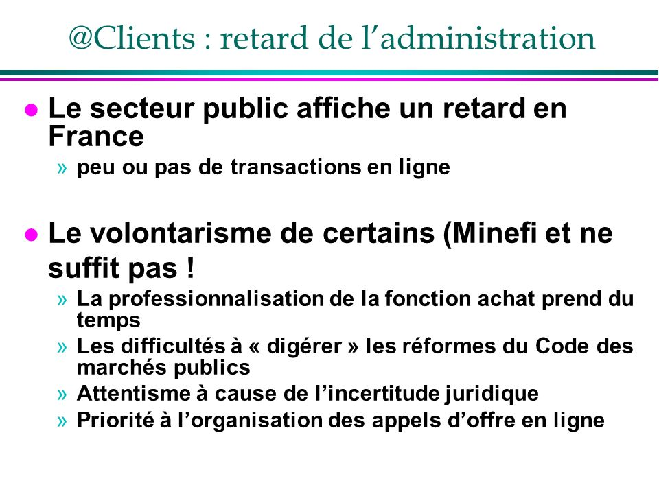 @Clients : retard de l'administration