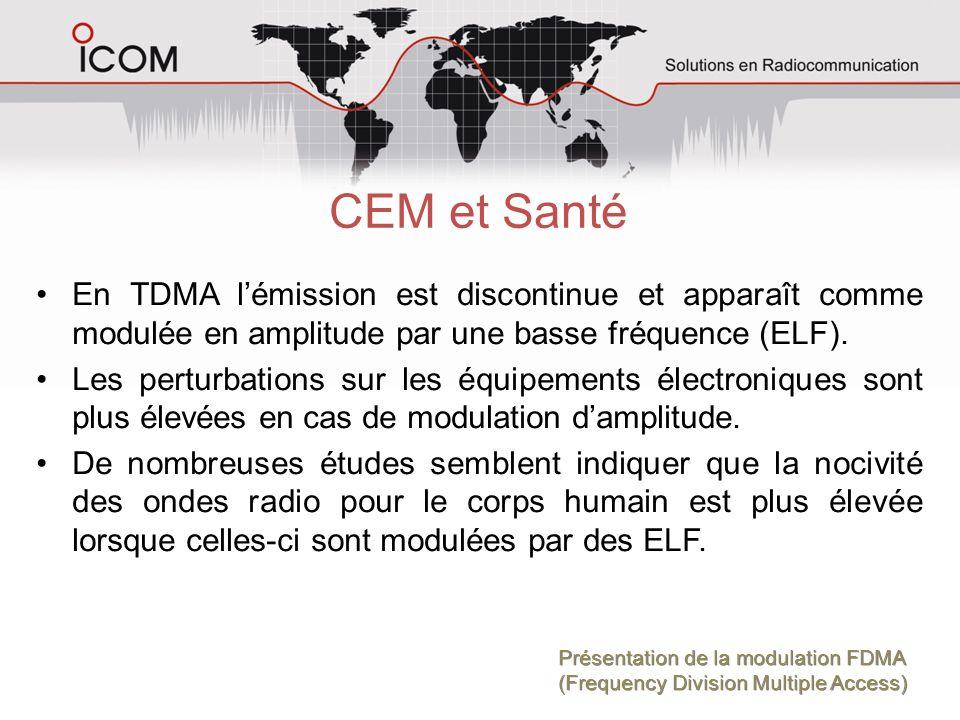 CEM et Santé En TDMA l'émission est discontinue et apparaît comme modulée en amplitude par une basse fréquence (ELF).