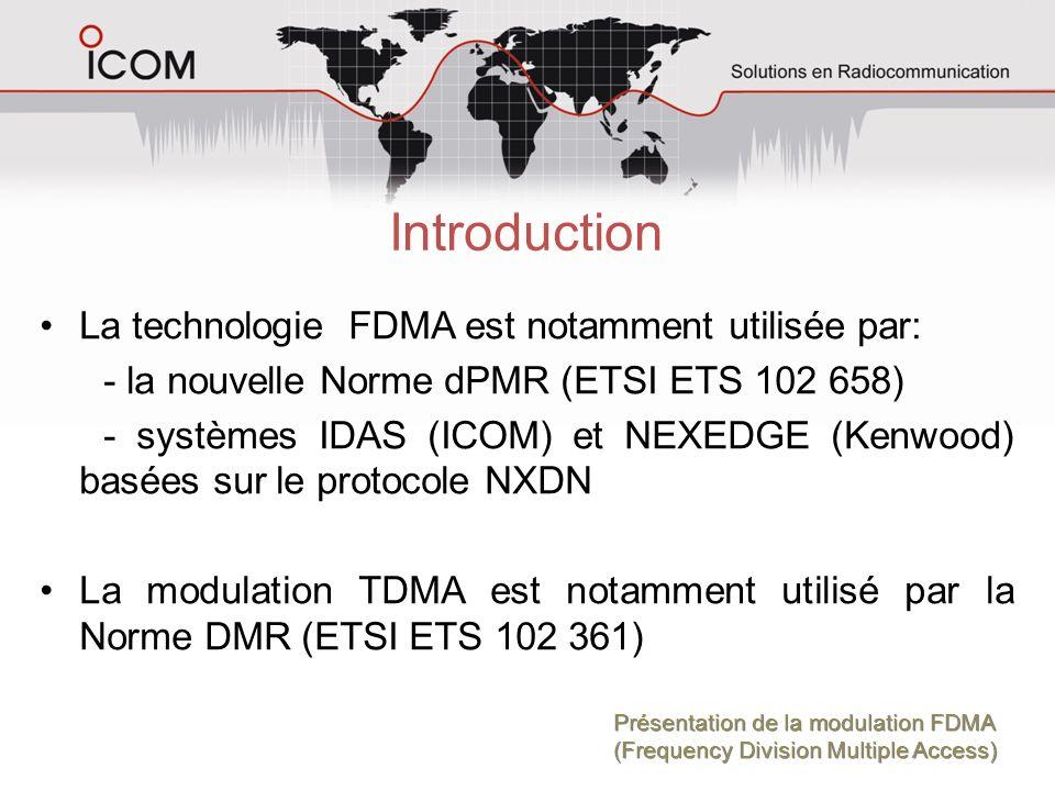 Introduction La technologie FDMA est notamment utilisée par: