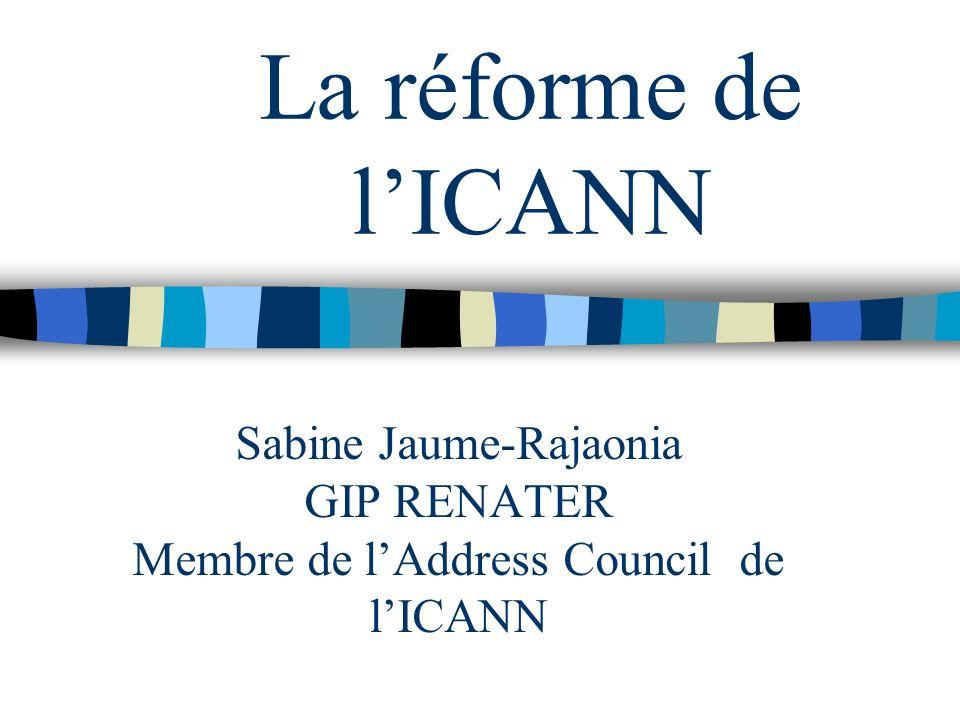 La réforme de l'ICANN Sabine Jaume-Rajaonia GIP RENATER
