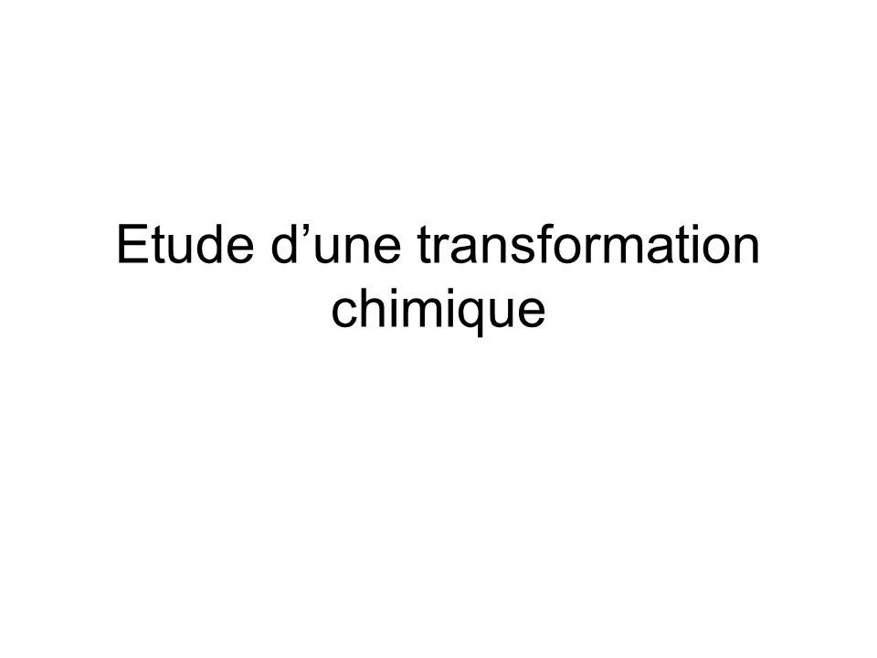 Etude d'une transformation chimique