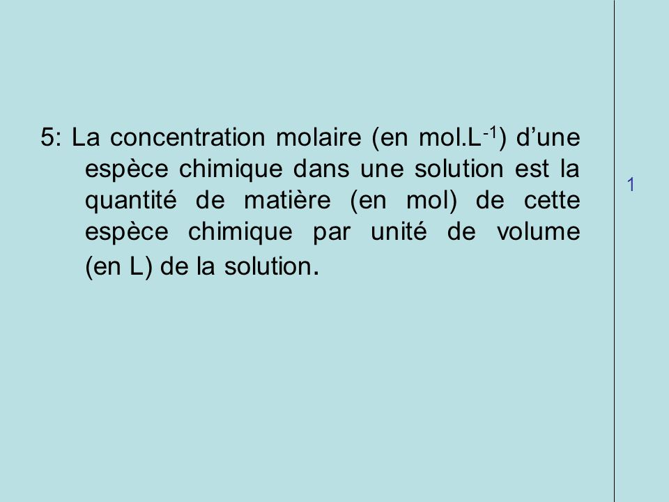 5: La concentration molaire (en mol