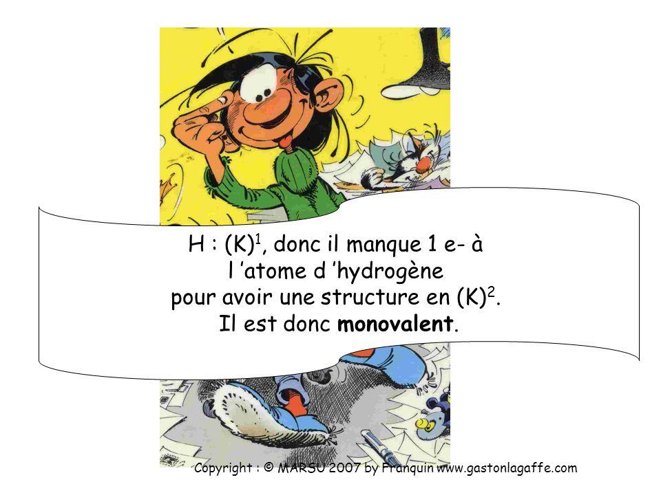 H : (K)1, donc il manque 1 e- à l 'atome d 'hydrogène