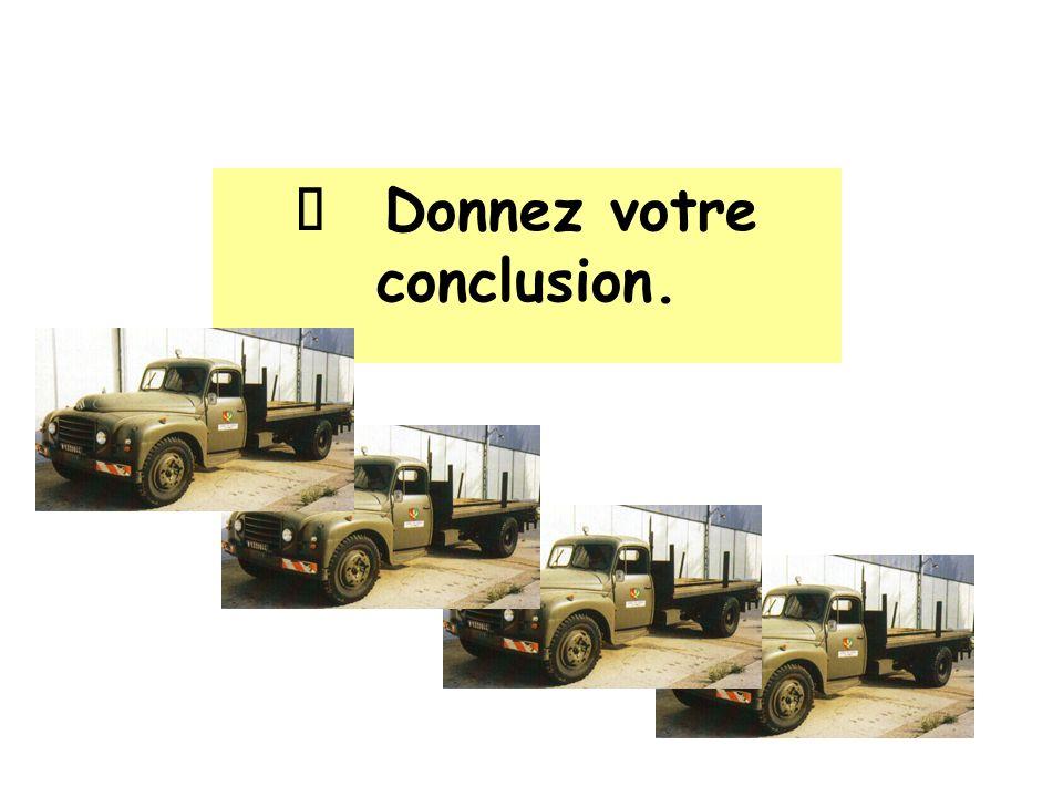 Ø Donnez votre conclusion.