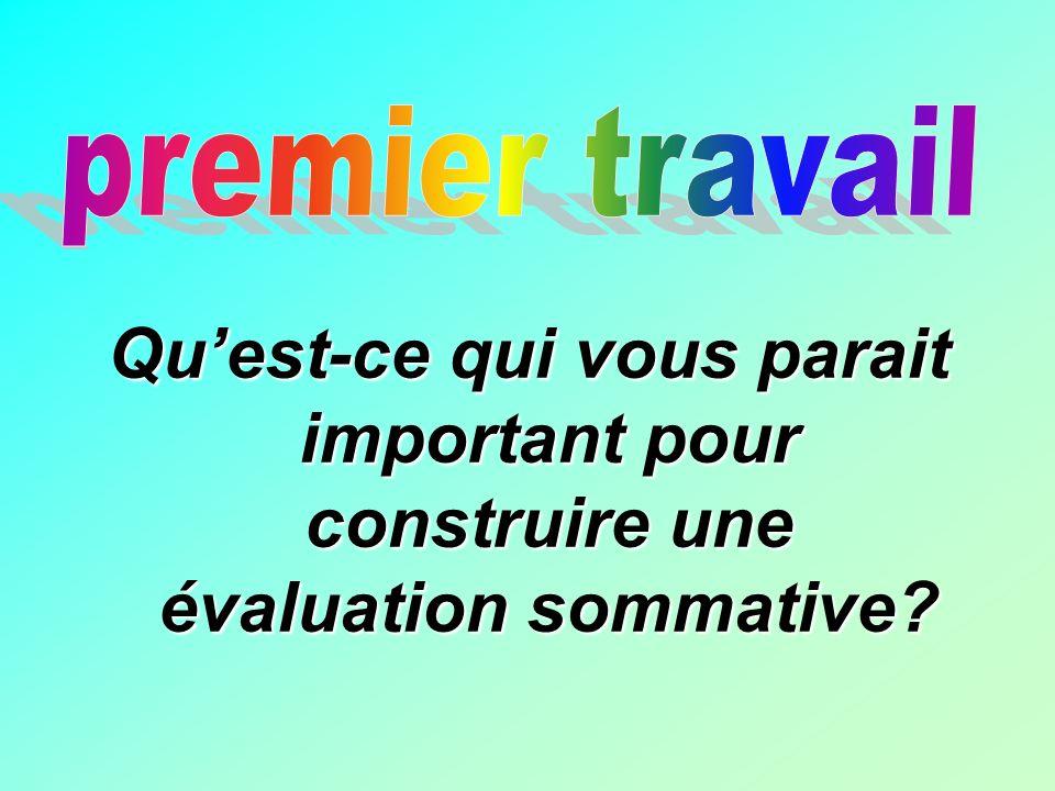 premier travail Qu'est-ce qui vous parait important pour construire une évaluation sommative