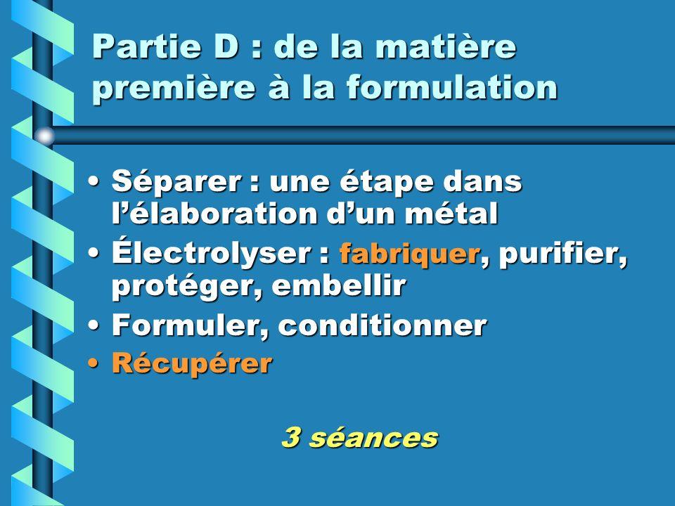 Partie D : de la matière première à la formulation