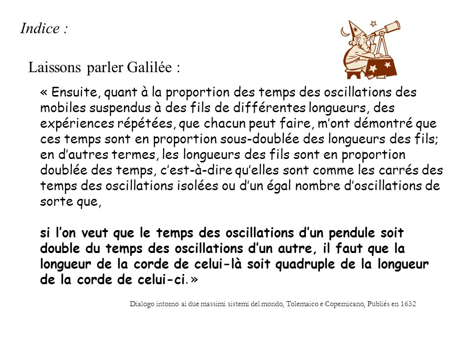 Laissons parler Galilée :