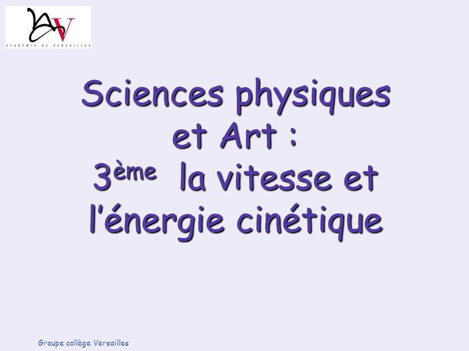 Sciences physiques et Art : 3ème la vitesse et l'énergie cinétique