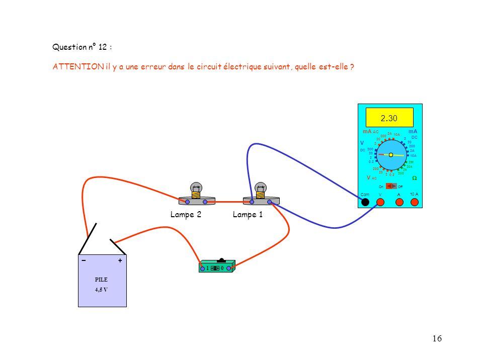Question n° 12 : ATTENTION il y a une erreur dans le circuit électrique suivant, quelle est-elle 2.30.