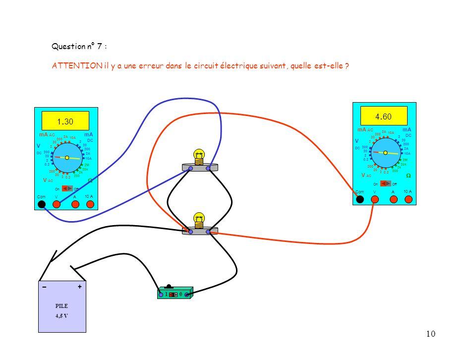 Question n° 7 : ATTENTION il y a une erreur dans le circuit électrique suivant, quelle est-elle 4.60.