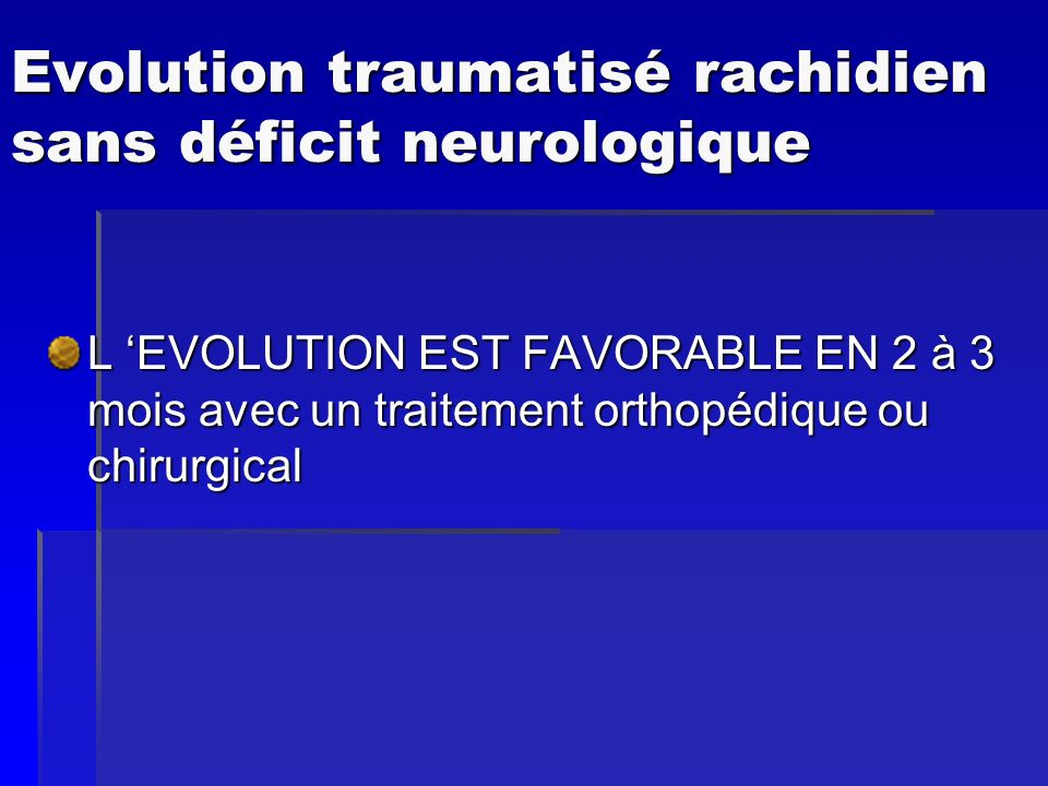 Evolution traumatisé rachidien sans déficit neurologique