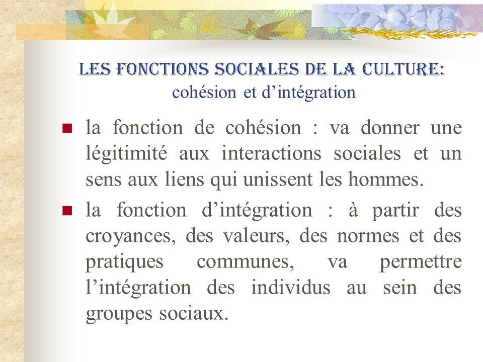 Les fonctions sociales de la culture: cohésion et d'intégration