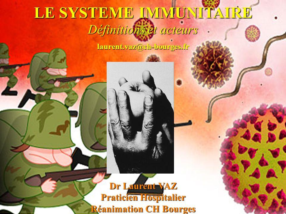LE SYSTEME IMMUNITAIRE Praticien Hospitalier Réanimation CH Bourges