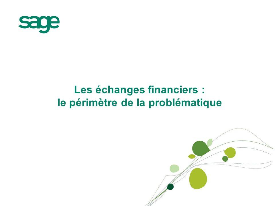 Les échanges financiers : le périmètre de la problématique