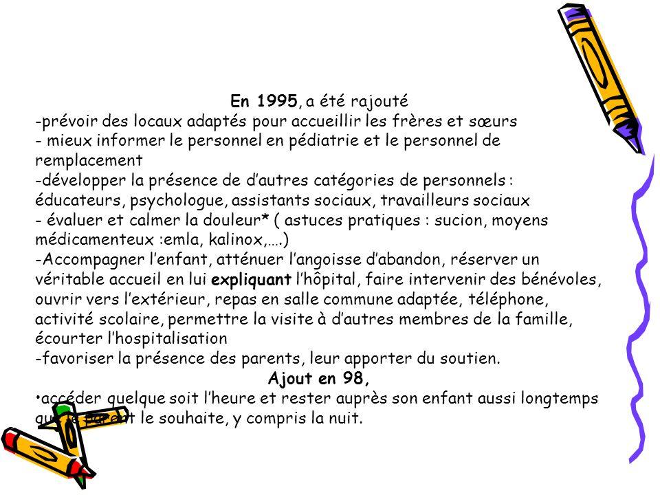 En 1995, a été rajouté -prévoir des locaux adaptés pour accueillir les frères et sœurs.