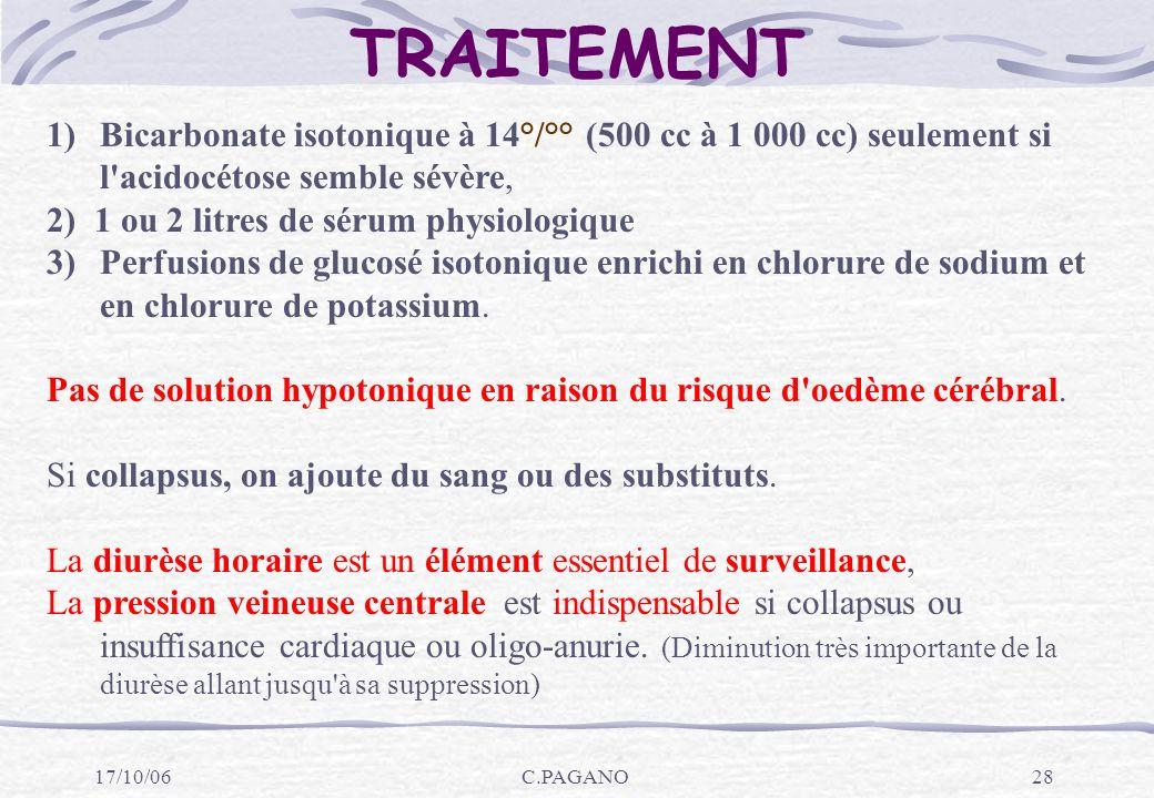 TRAITEMENT Bicarbonate isotonique à 14°/°° (500 cc à 1 000 cc) seulement si l acidocétose semble sévère,