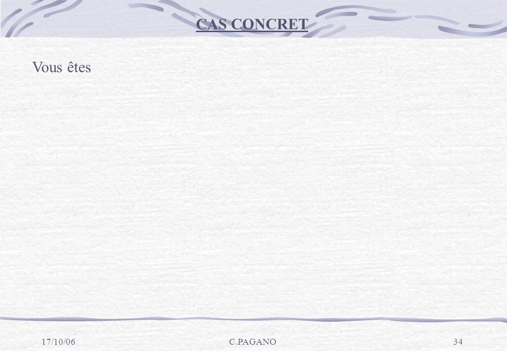 CAS CONCRET Vous êtes 17/10/06 C.PAGANO