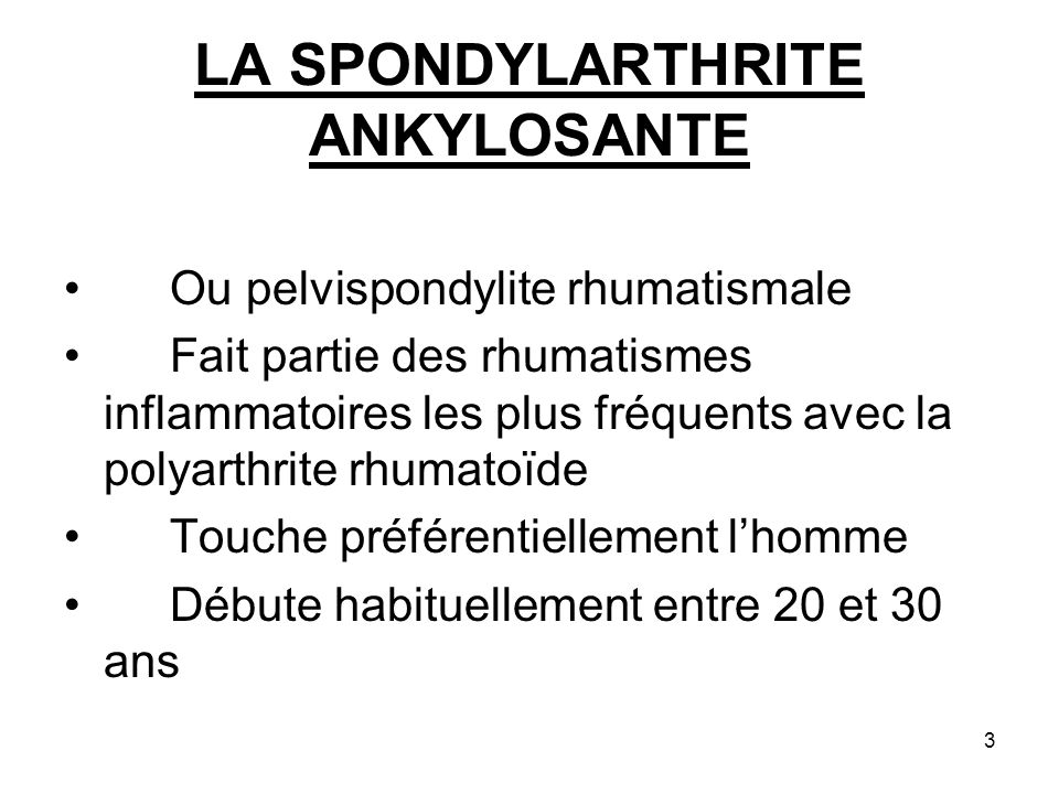 LA SPONDYLARTHRITE ANKYLOSANTE