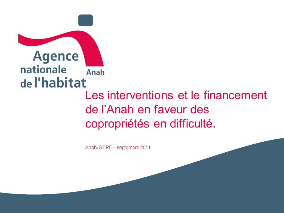 Les interventions et le financement de l'Anah en faveur des copropriétés en difficulté. Anah/ SEPE – septembre 2011