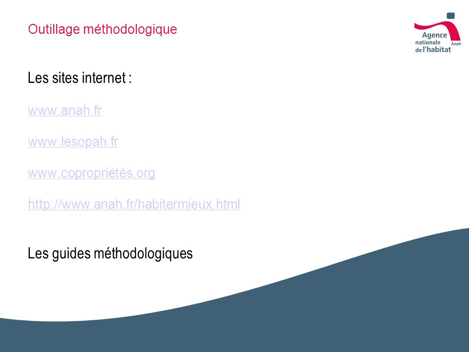 Outillage méthodologique Les sites internet : www. anah. fr www