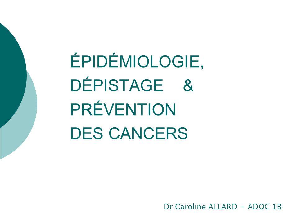 ÉPIDÉMIOLOGIE, DÉPISTAGE & PRÉVENTION DES CANCERS