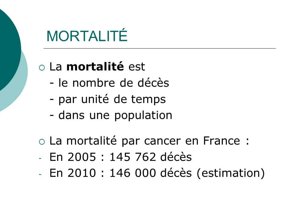 MORTALITÉ La mortalité est - le nombre de décès - par unité de temps