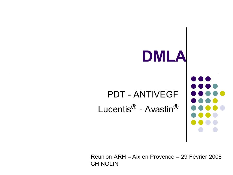 PDT - ANTIVEGF Lucentis® - Avastin®