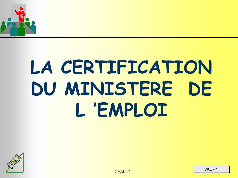 LA CERTIFICATION DU MINISTERE DE L 'EMPLOI