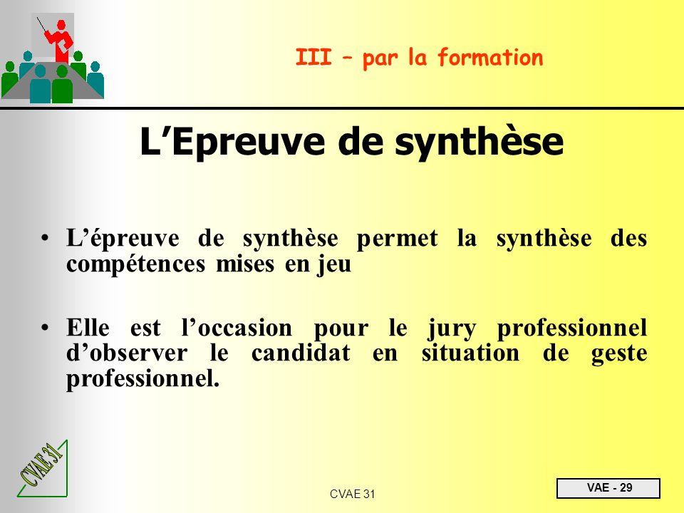 III – par la formationL'Epreuve de synthèse. L'épreuve de synthèse permet la synthèse des compétences mises en jeu.
