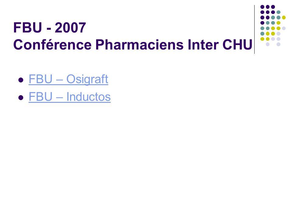 FBU - 2007 Conférence Pharmaciens Inter CHU