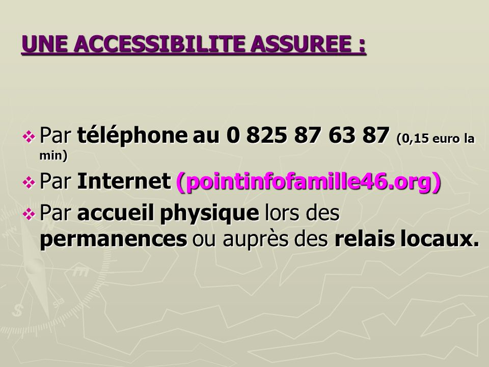 UNE ACCESSIBILITE ASSUREE :