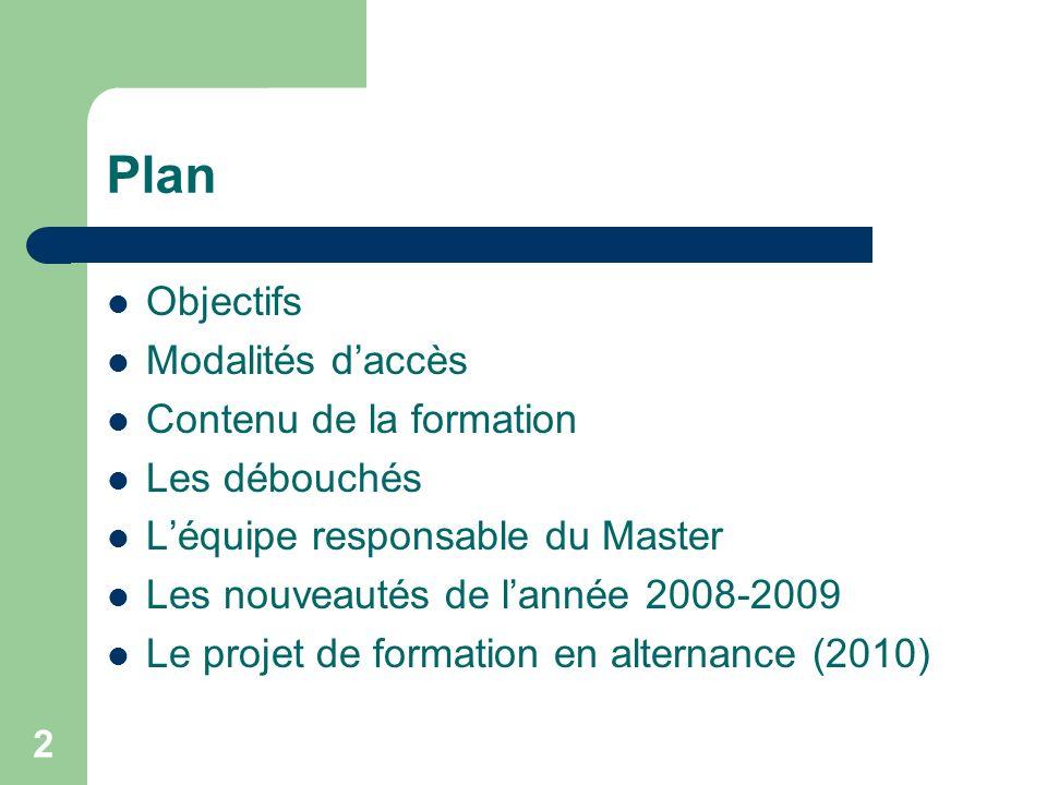 Plan Objectifs Modalités d'accès Contenu de la formation Les débouchés