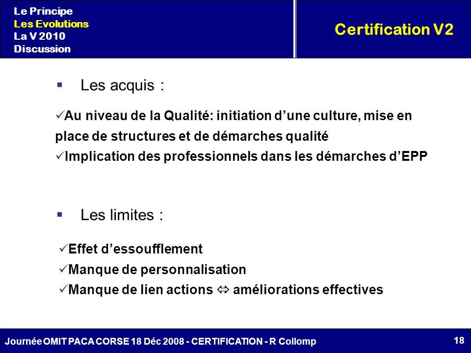 Certification V2 Les acquis : Les limites :
