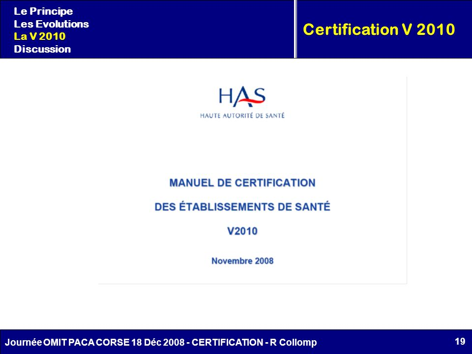 Certification V 2010 Le Principe Les Evolutions La V 2010 Discussion